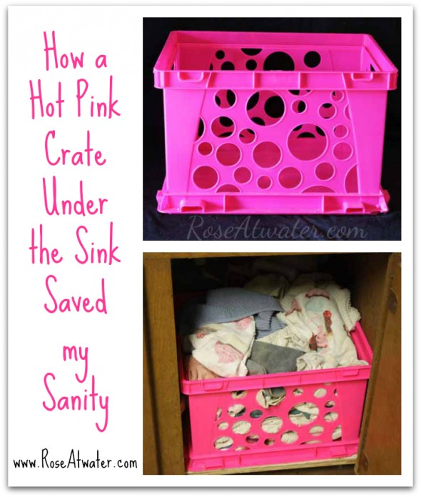 How a Hot Pink Crate Under the Sink Saved my Life