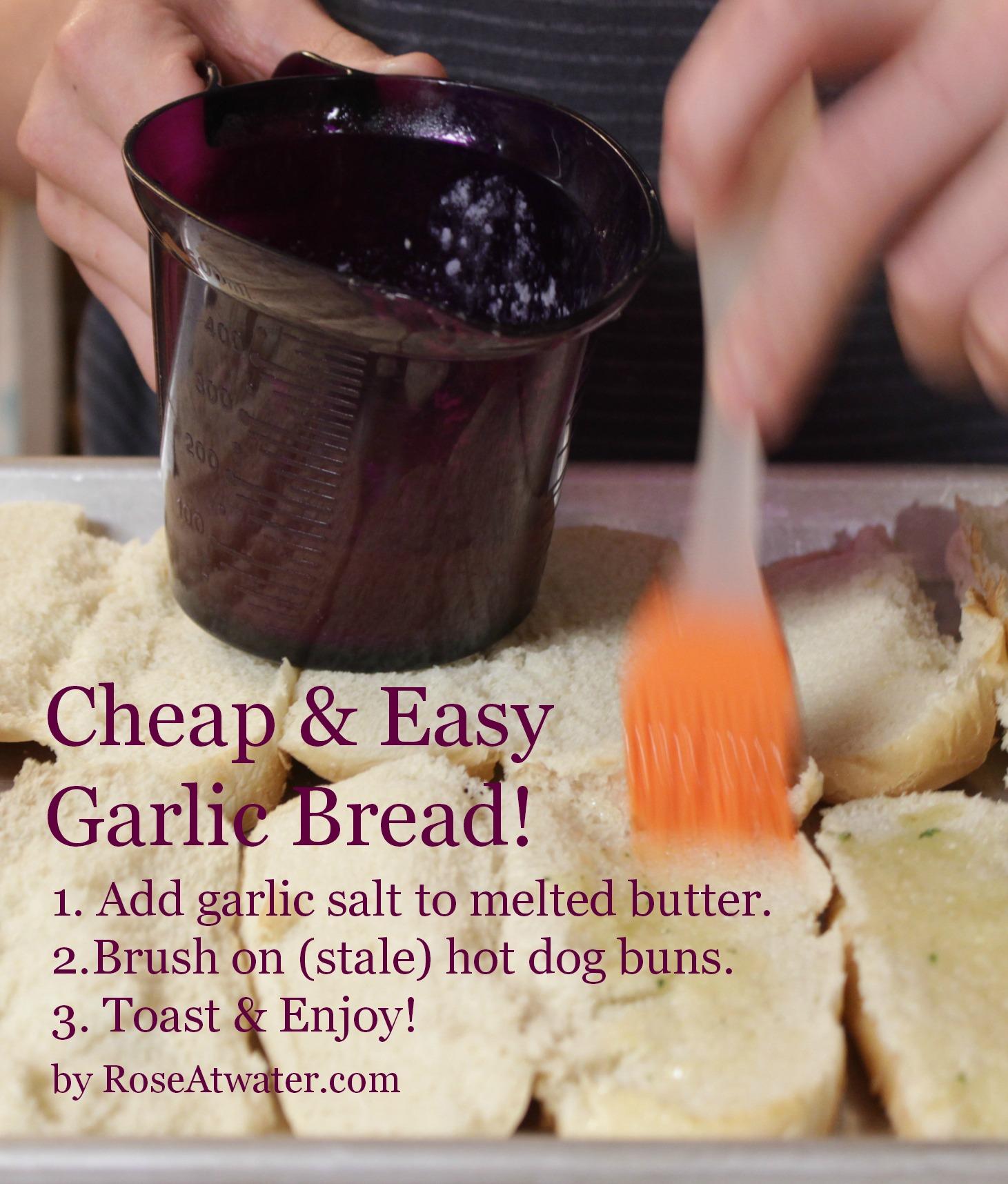 Cheap & Easy (Hot Dog Buns) Garlic Bread