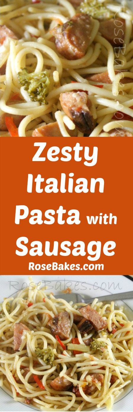 Zesty Italian Pasta with Sausage by Rose Bakes