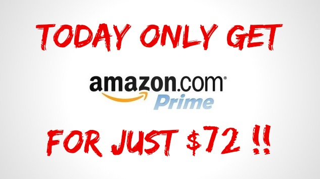 Today Only Get Amazon Prime for Just $72!!
