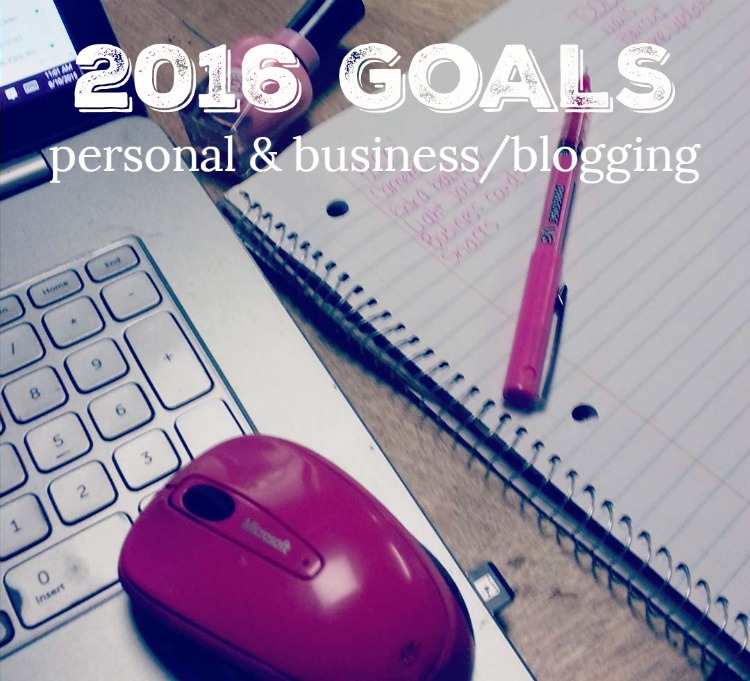 My Goals for 2016 (Personal and Business/Blogging)