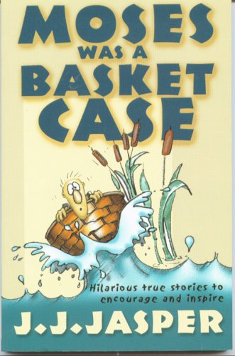 Moses Was a Basketcase