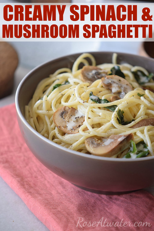 Creamy Spinach & Mushroom Spaghetti (Vegetarian)