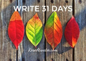 It's October!!  (Day 1 of Write 31 Days)