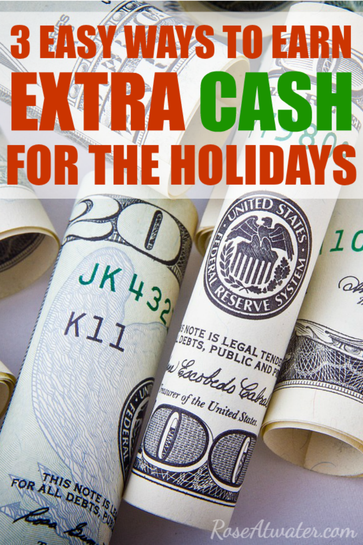 3 Easy Ways to Earn Extra Cash for the Holidays | RoseAtwater.com