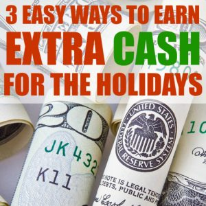3 Easy Ways to Earn Extra Cash for the Holidays