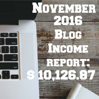 What!?!?!     I made $10K Blogging In November!!  (November 2016 Blogging Income Report)